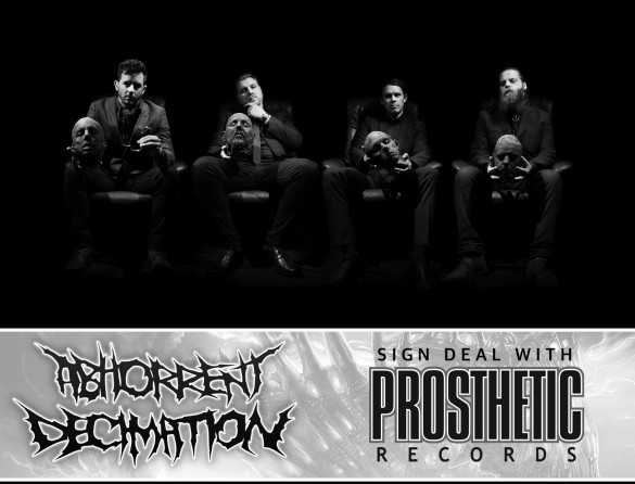 Abhorrent Decimation Sign To Prosthetic Records