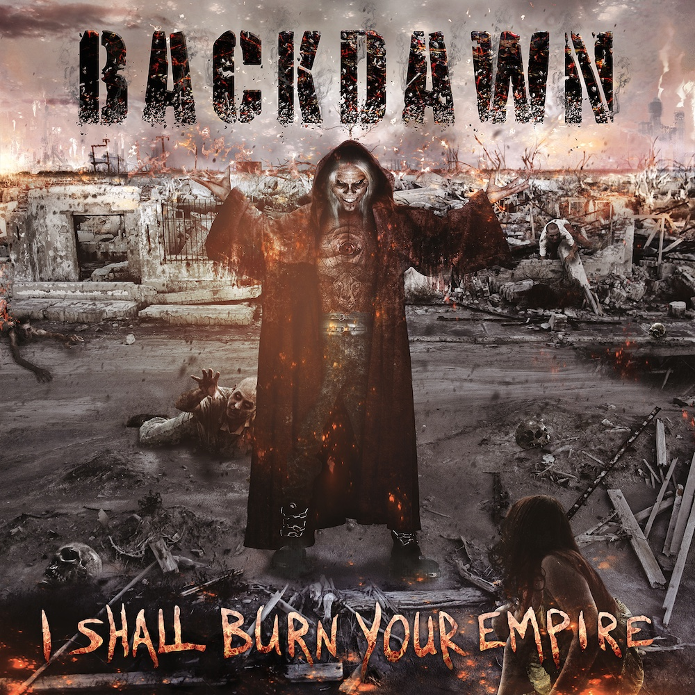 Backdawn I Shall Burn Your Empire Artwork