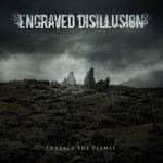 Engraved Disillusion Embrace The Flames Artwork