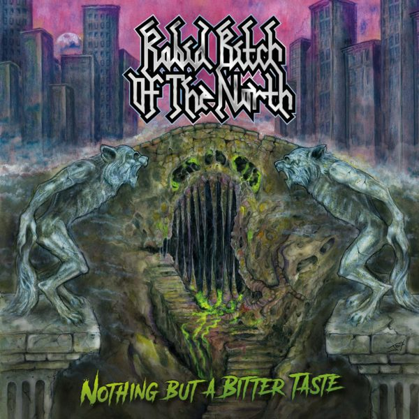 Rabid Bitch Of The North - Nothing But A Bitter Taste Artwork